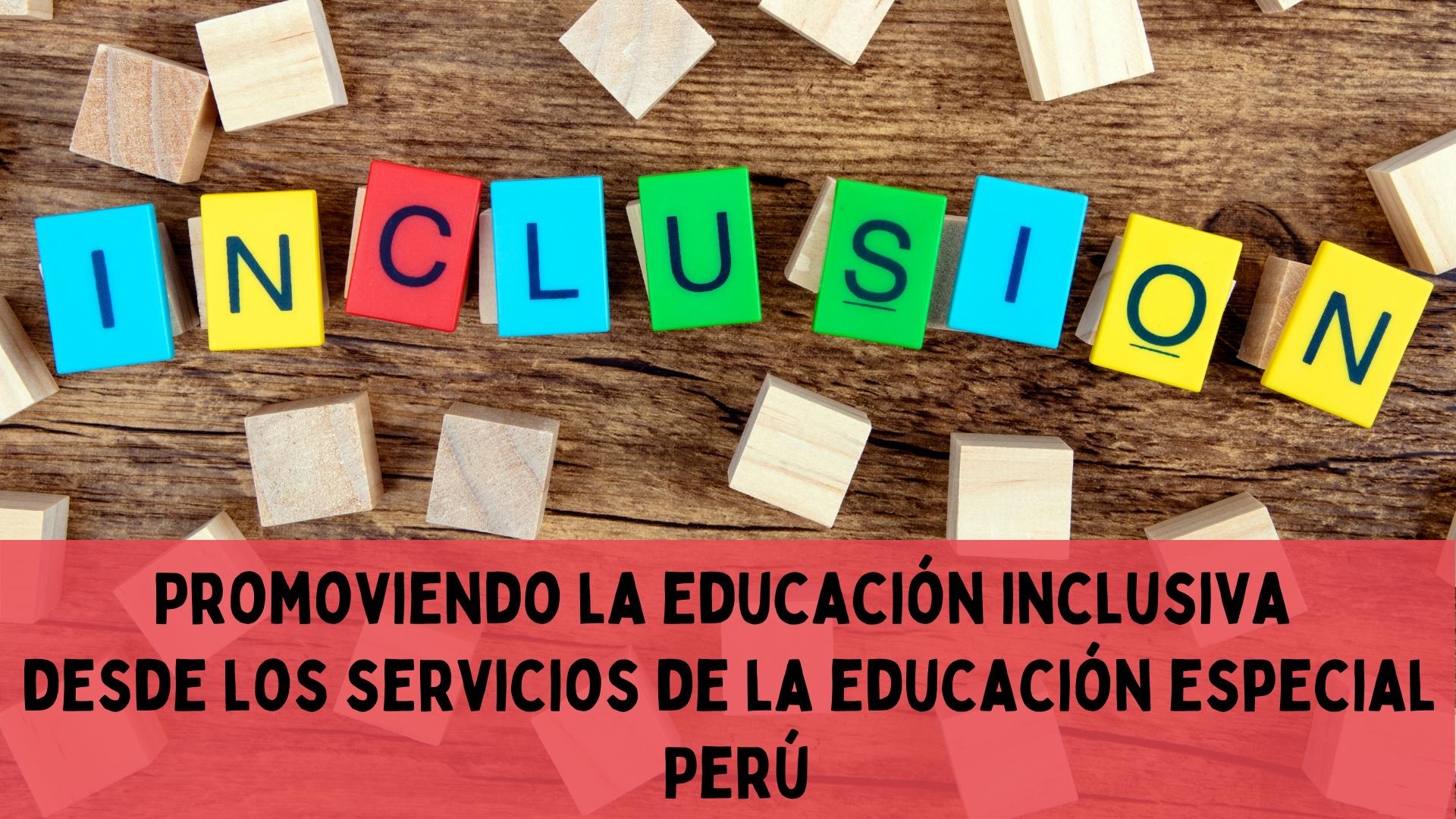 Promoviendo la educación inclusiva desde los servicios de la educación especial